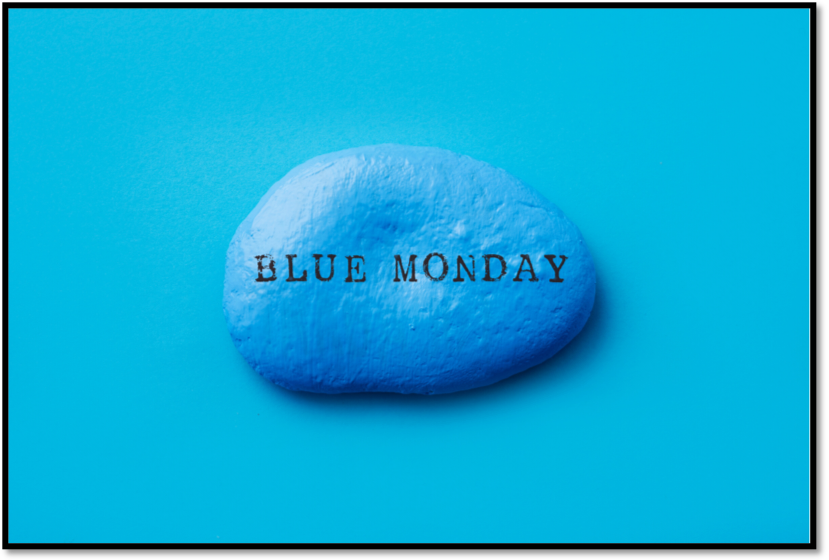 Blue picture with Blue Monday written on a blue stone
